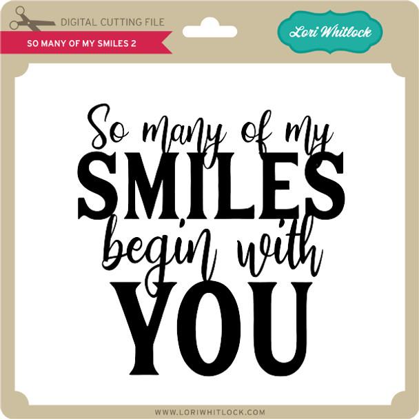 So Many of My Smiles 2