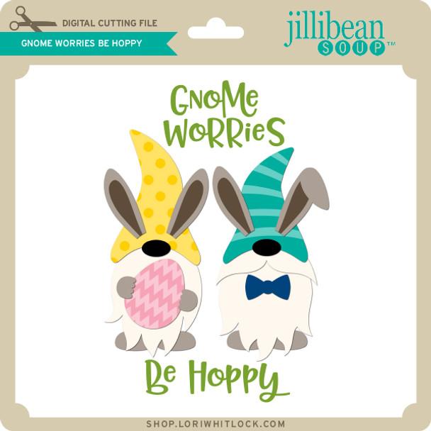 Gnome Worries Be Hoppy