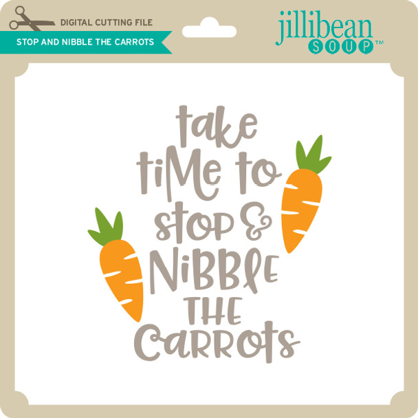 Stop and Nibble the Carrots