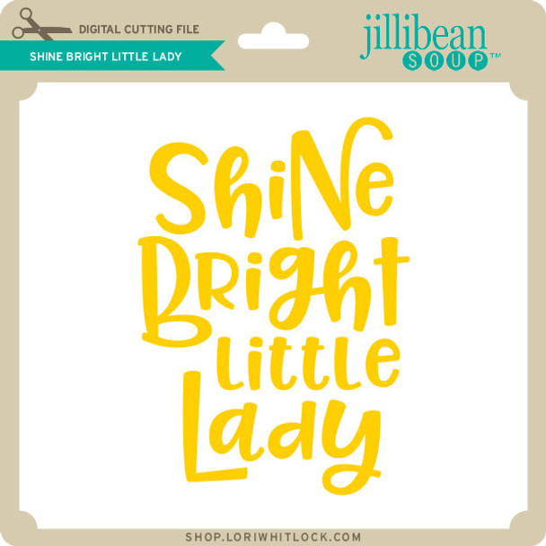 Shine Bright Little Lady