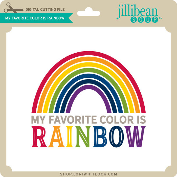 My Favorite Color is Rainbow