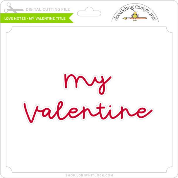 Love Notes - My Valentine Title