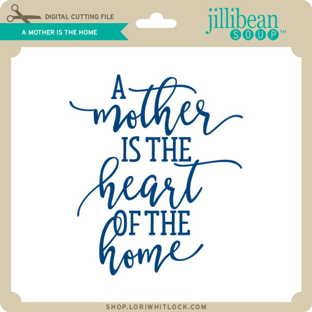 A Mother is the Home