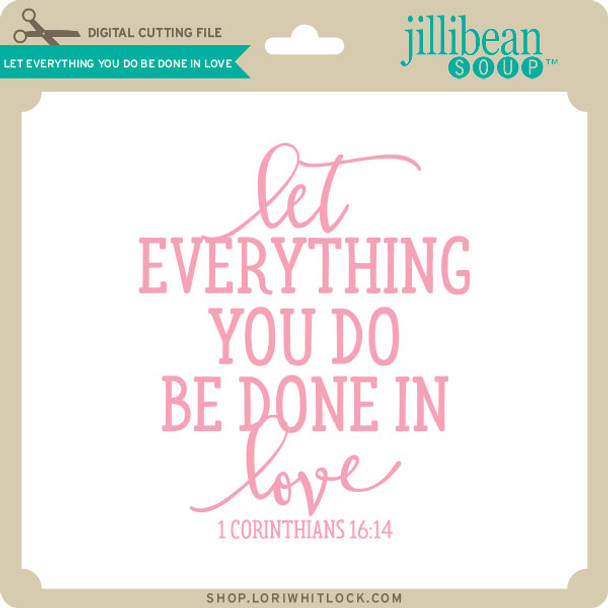 Let Everything You Do Be Done In Love 2