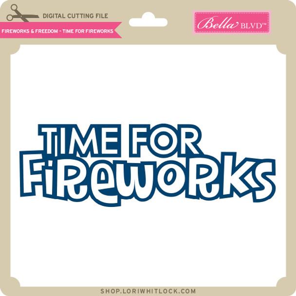 Fireworks & Freedom - Time for Fireworks