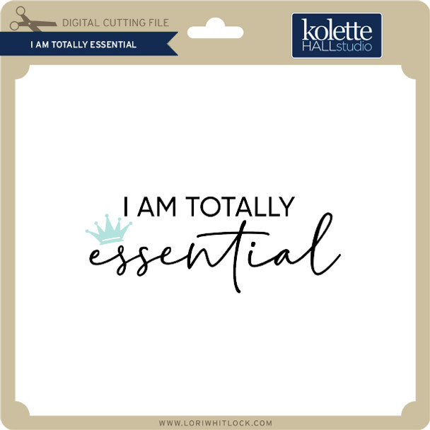 I'm Totally Essential