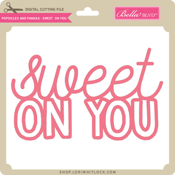 Popsicles and Pandas - Sweet on You