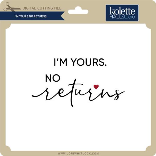 I'm Yours No Returns