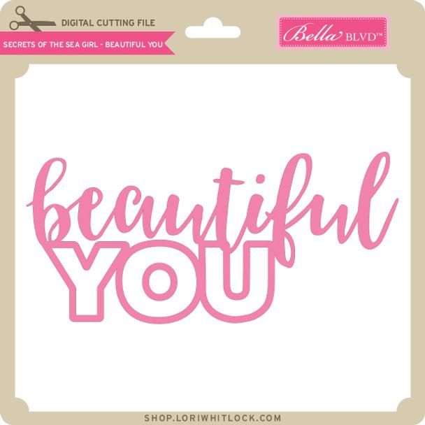 Secrets of the Sea Girl - Beautiful You