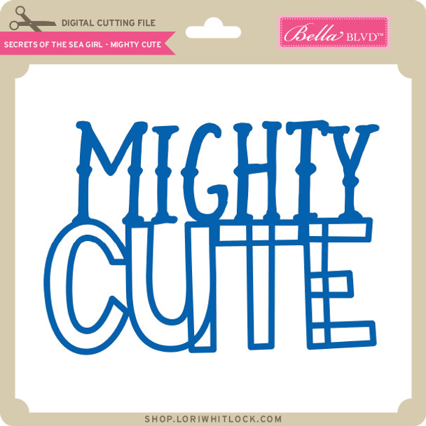 Secrets of the Sea Girl - Mighty Cute