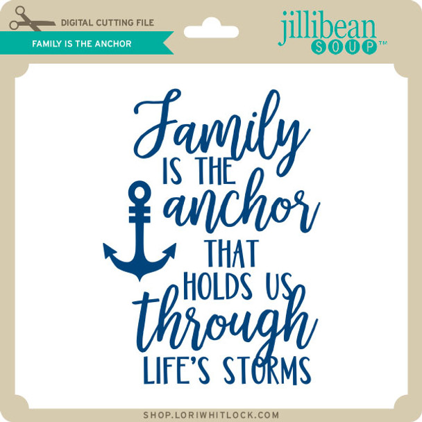 Family is the Anchor