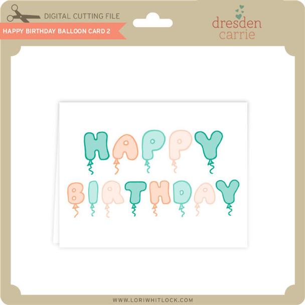 Happy Birthday Balloon Card 2