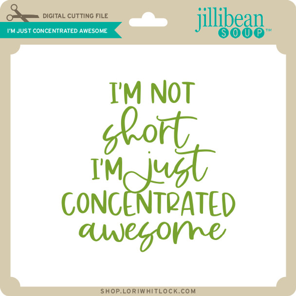 I'm Just Concentrated Awesome