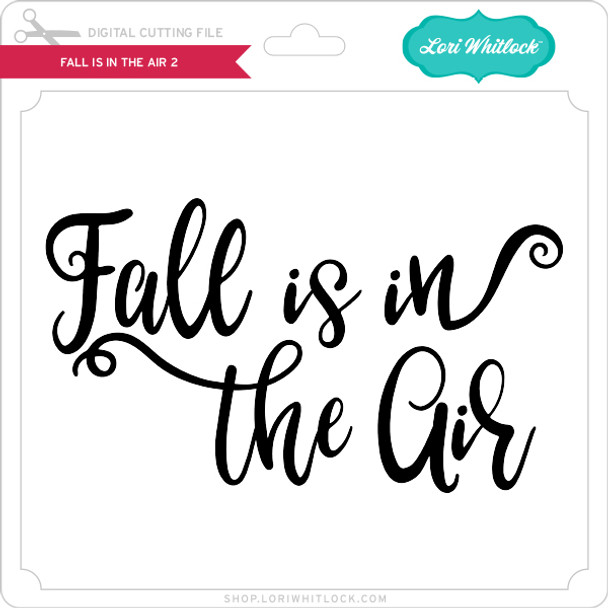 Fall is in the Air 2