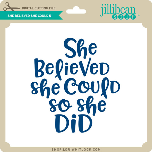 She Believed She Could 5