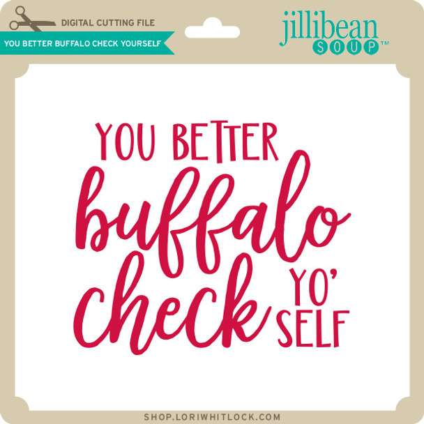 You Better Buffalo Check Yourself