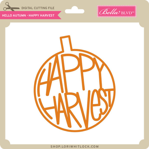 Hello Autumn - Happy Harvest