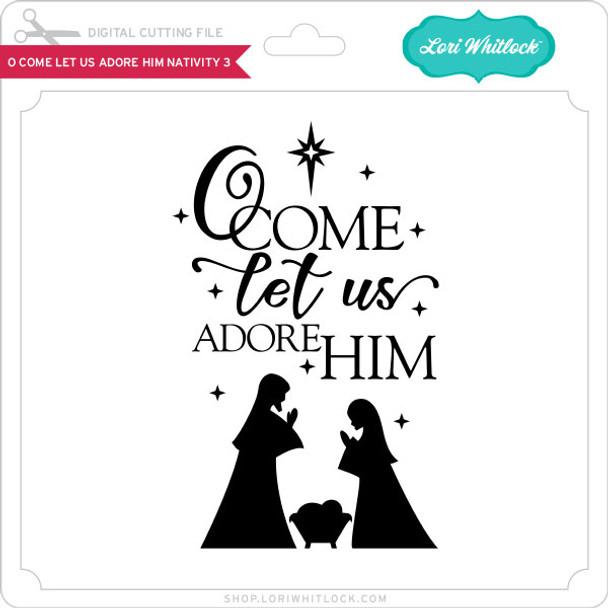 O Come Let Us Adore Him Nativity 3