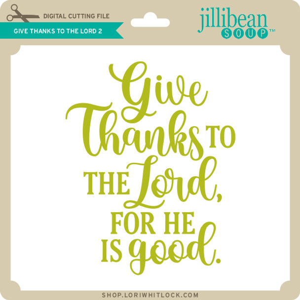 Give Thanks to the Lord 2