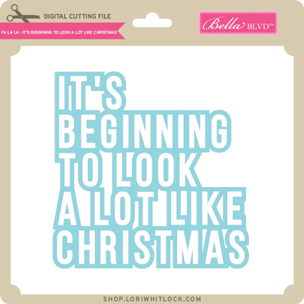 Fa La La - It's Beginning to Look a Lot Like Christmas