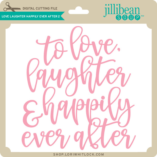 Love Laughter Happily Ever After 2