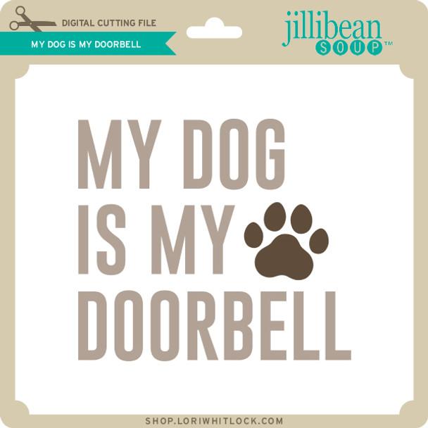 My Dog is My Doorbell