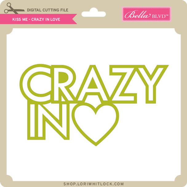 Kiss Me - Crazy in Love