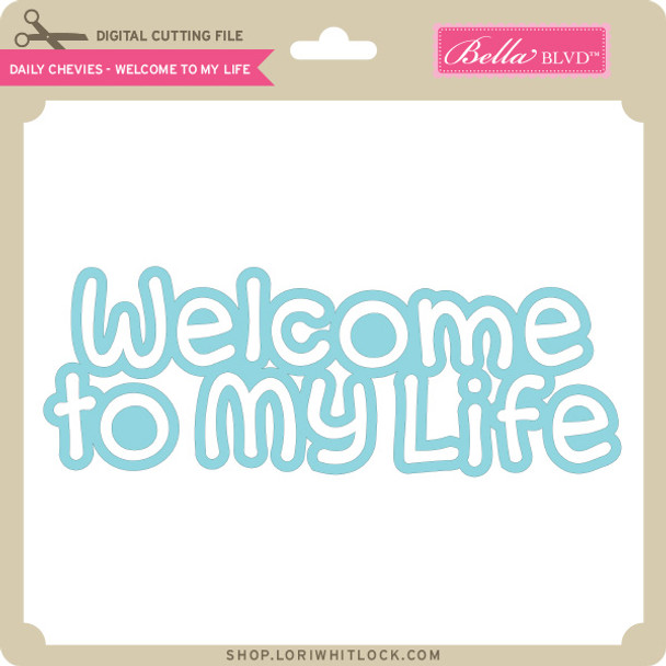 Daily Chevies - Welcome to My Life