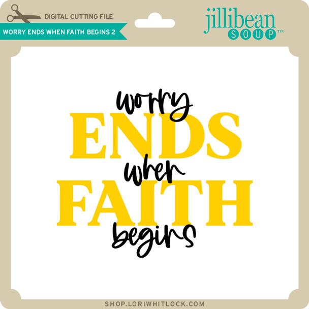 Worry Ends When Faith Begins 2