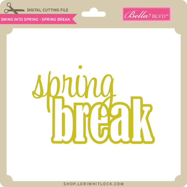 Swing into Spring - Spring - Break
