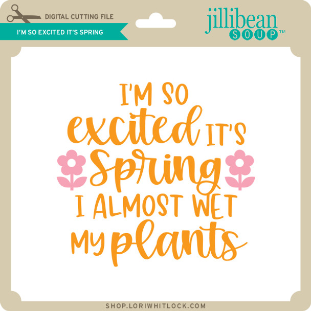 I'm So Excited it's Spring