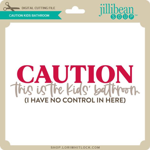 Caution Kids Bathroom