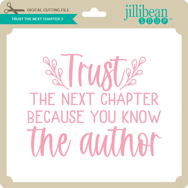 Trust the Next Chapter 3