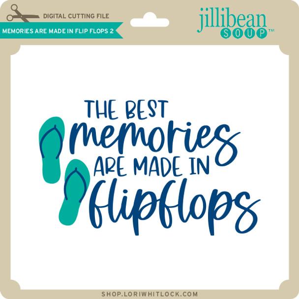 Memories are Made in Flip Flops 2