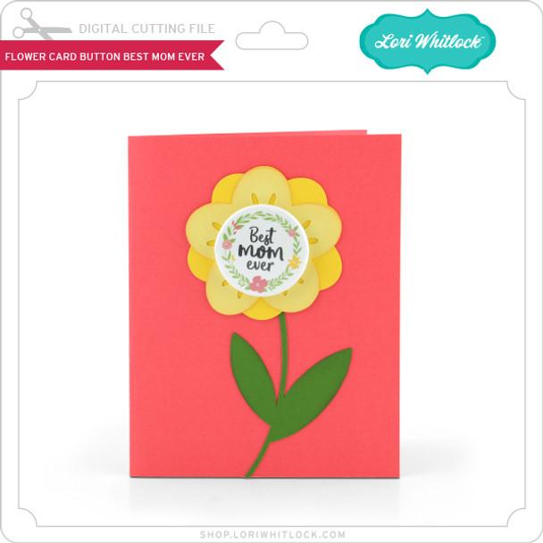 Flower Card Button Best Mom Ever