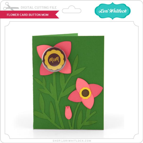 Flower Card Button Mom