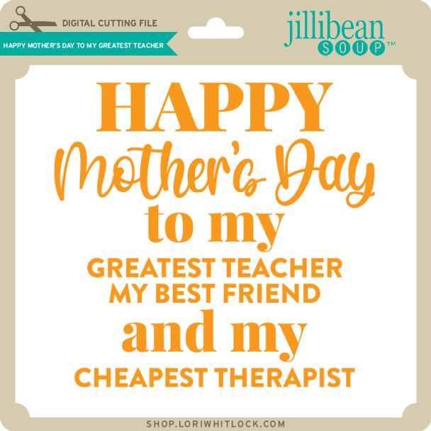 Happy Mother's Day to My Greatest Teacher