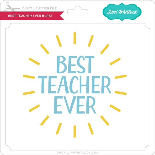 Best Teacher Ever Burst