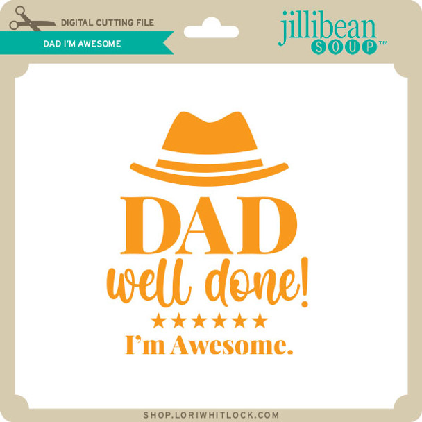 Dad I'm Awesome