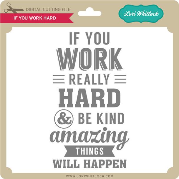 If You Work Hard