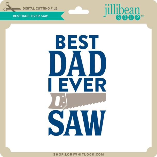 Best Dad I Ever Saw