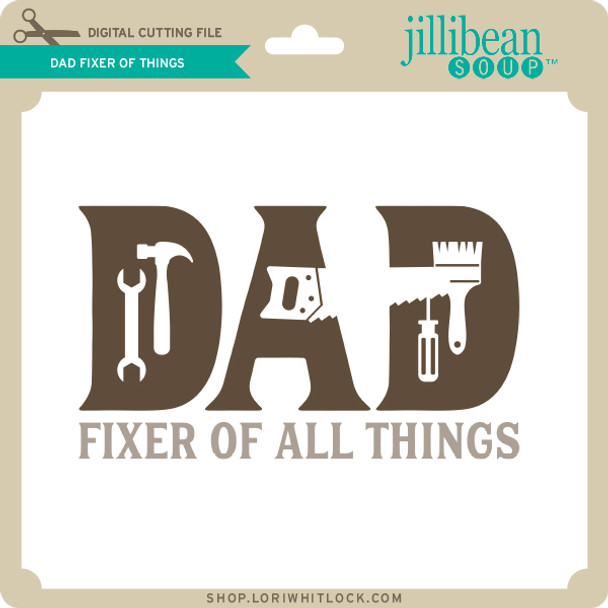 Dad Fixer of Things