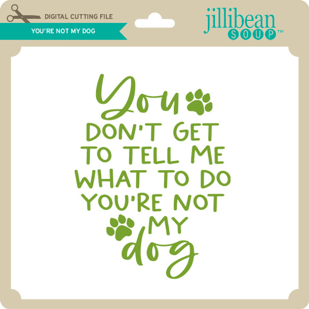 You're Not My Dog