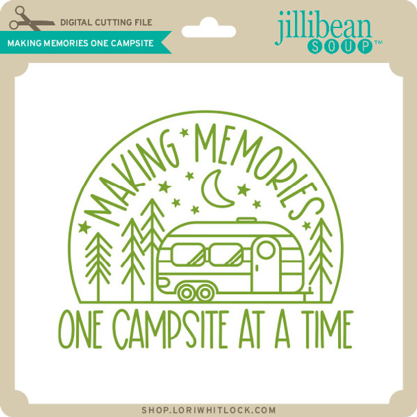 Making Memories One Campsite