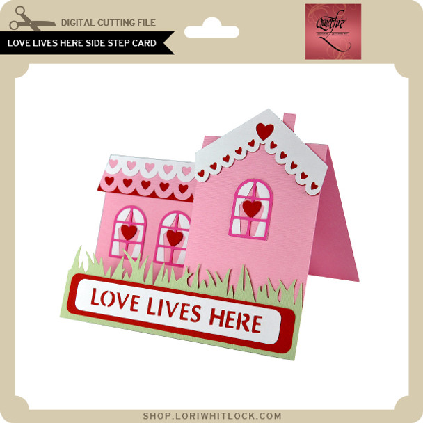 Love Lives Here Side Step Card