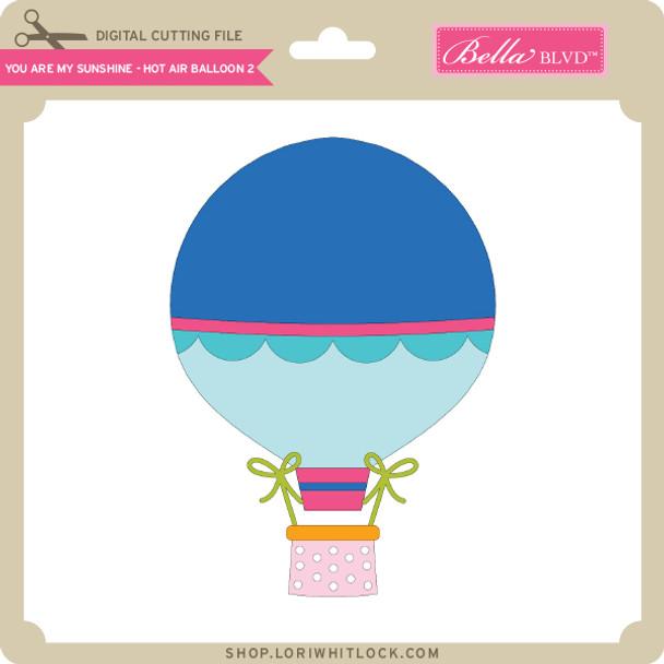 You are My Sunshine - Hot Air Balloon 2