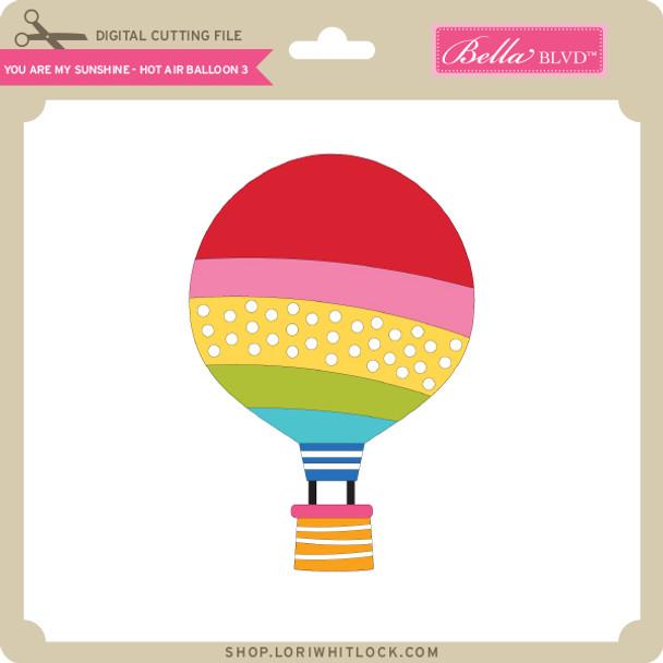 You are My Sunshine - Hot Air Balloon 3