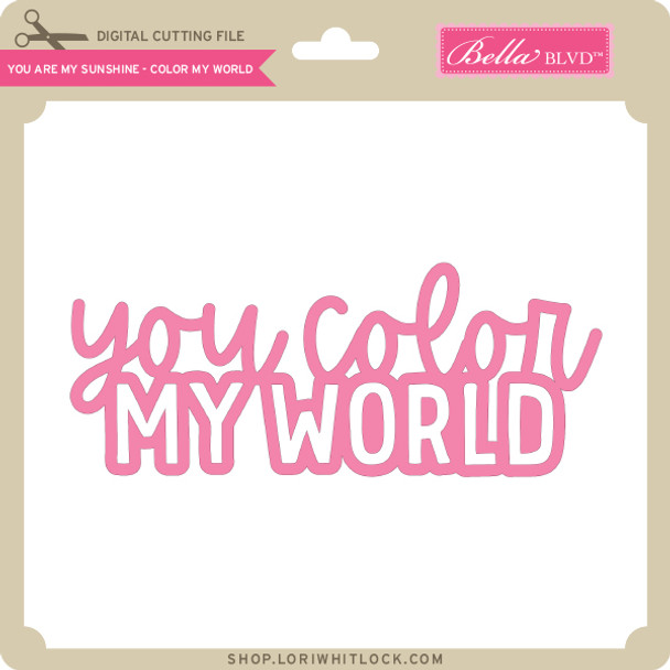You are My Sunshine - Color My World