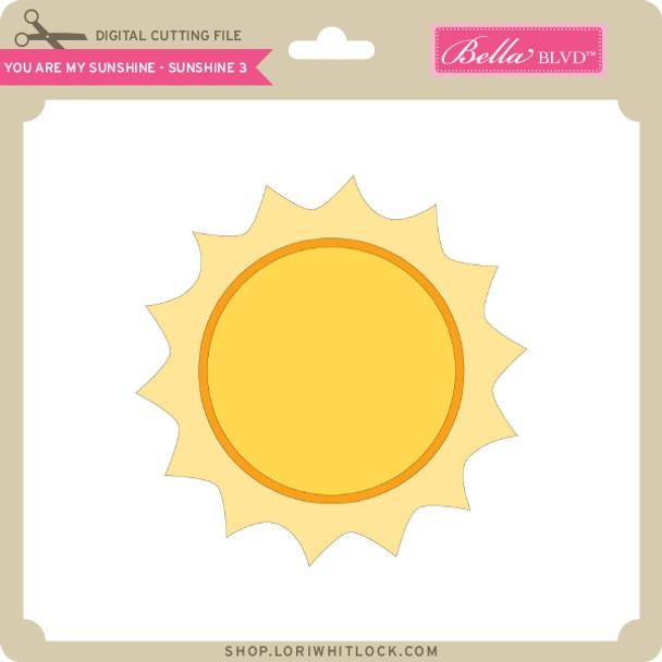 You are My Sunshine - Sunshine - 3