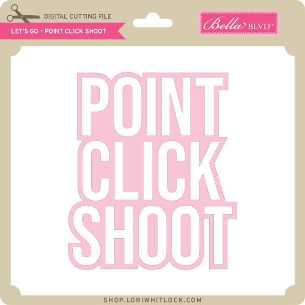 Let's Go - Point Click Shoot